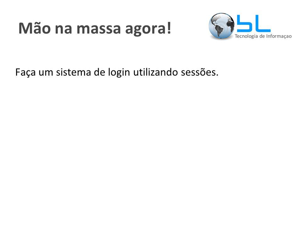 Mão na massa agora! Faça um sistema de login utilizando sessões.