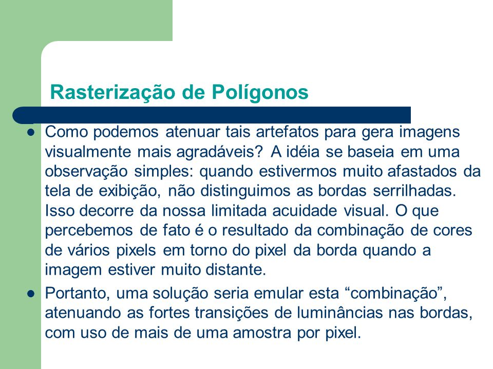 Efeito Anti Aliasing Rasterização de Polígonos