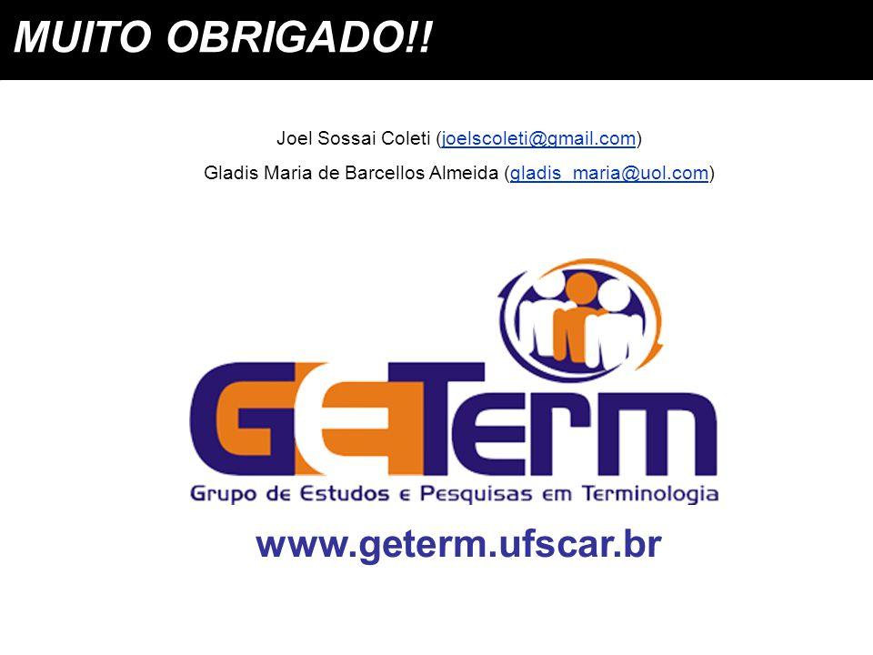 MUITO OBRIGADO!! Joel Sossai Coleti (joelscoleti@gmail.com)joelscoleti@gmail.com Gladis Maria de Barcellos Almeida (gladis_maria@uol.com)gladis_maria@
