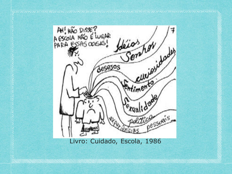 Livro: Cuidado, Escola, 1986