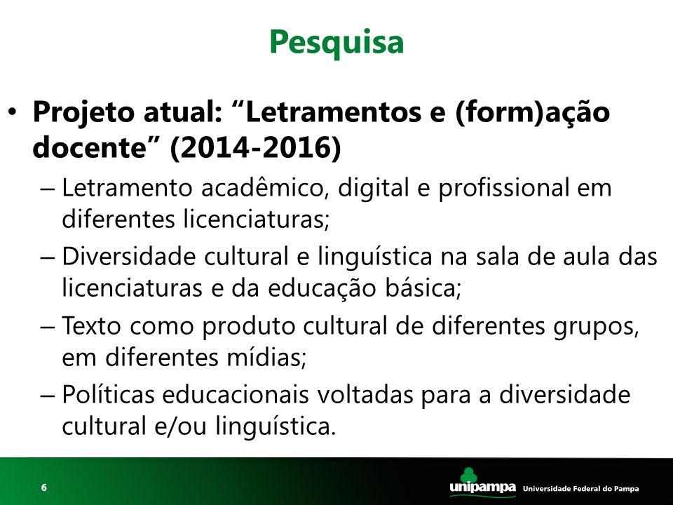 """6 Pesquisa Projeto atual: """"Letramentos e (form)ação docente"""" (2014-2016) – Letramento acadêmico, digital e profissional em diferentes licenciaturas; –"""