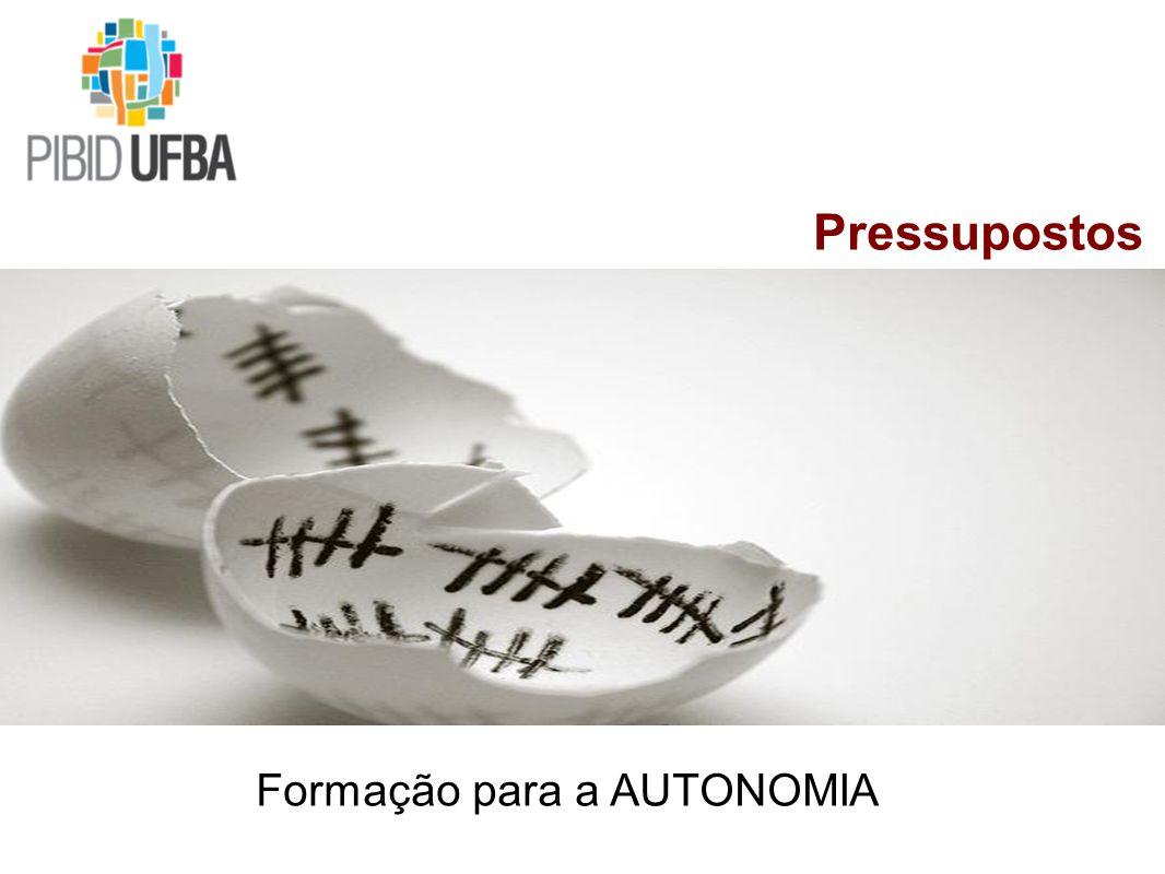 Formação para a AUTONOMIA Pressupostos