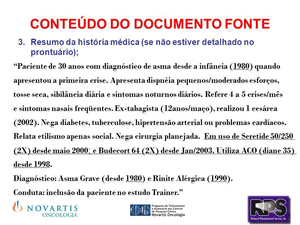 11 CONTEÚDO DO DOCUMENTO FONTE 3.Resumo da história médica (se não estiver detalhado no prontuário);