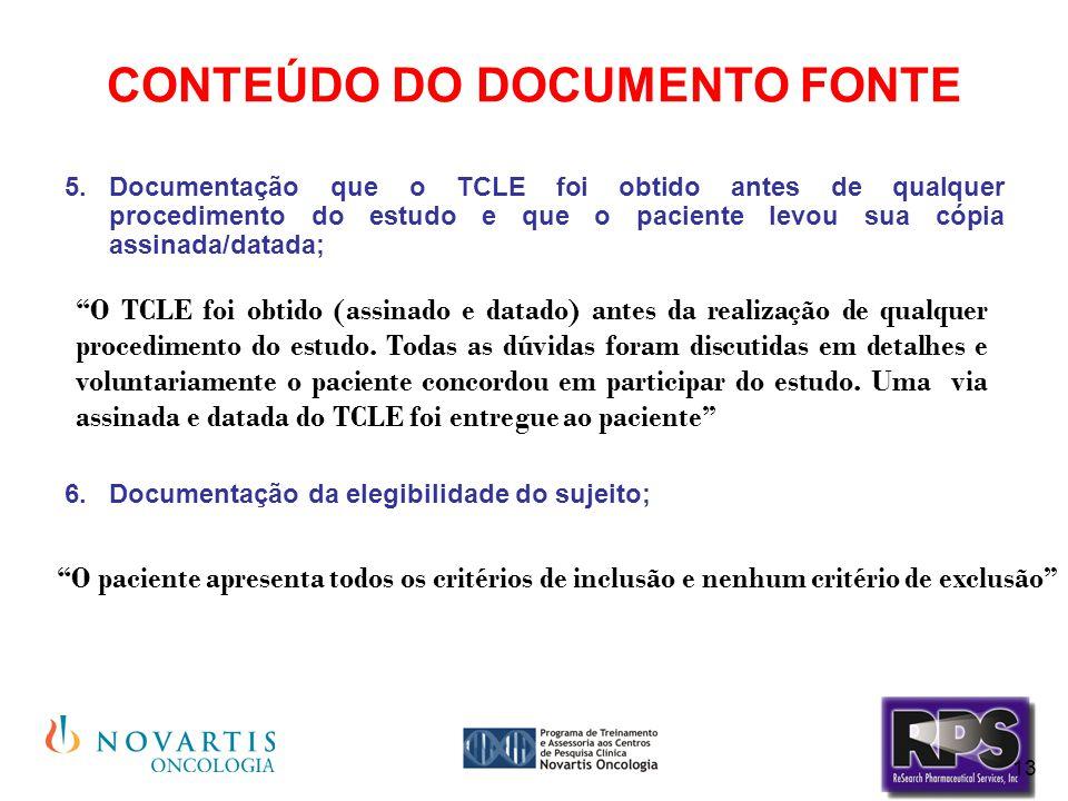 13 CONTEÚDO DO DOCUMENTO FONTE 5.Documentação que o TCLE foi obtido antes de qualquer procedimento do estudo e que o paciente levou sua cópia assinada