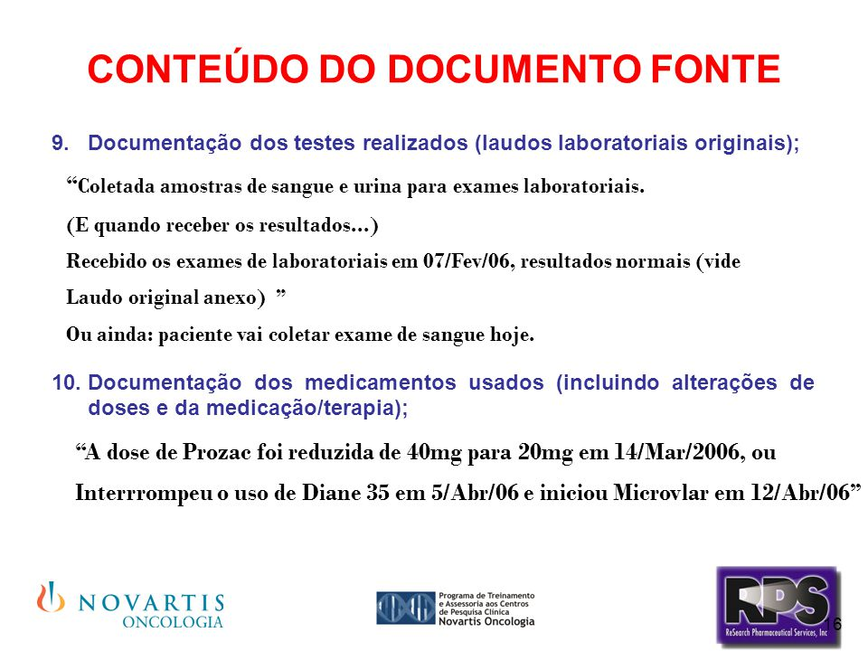 16 CONTEÚDO DO DOCUMENTO FONTE 9.Documentação dos testes realizados (laudos laboratoriais originais); 10.Documentação dos medicamentos usados (incluin