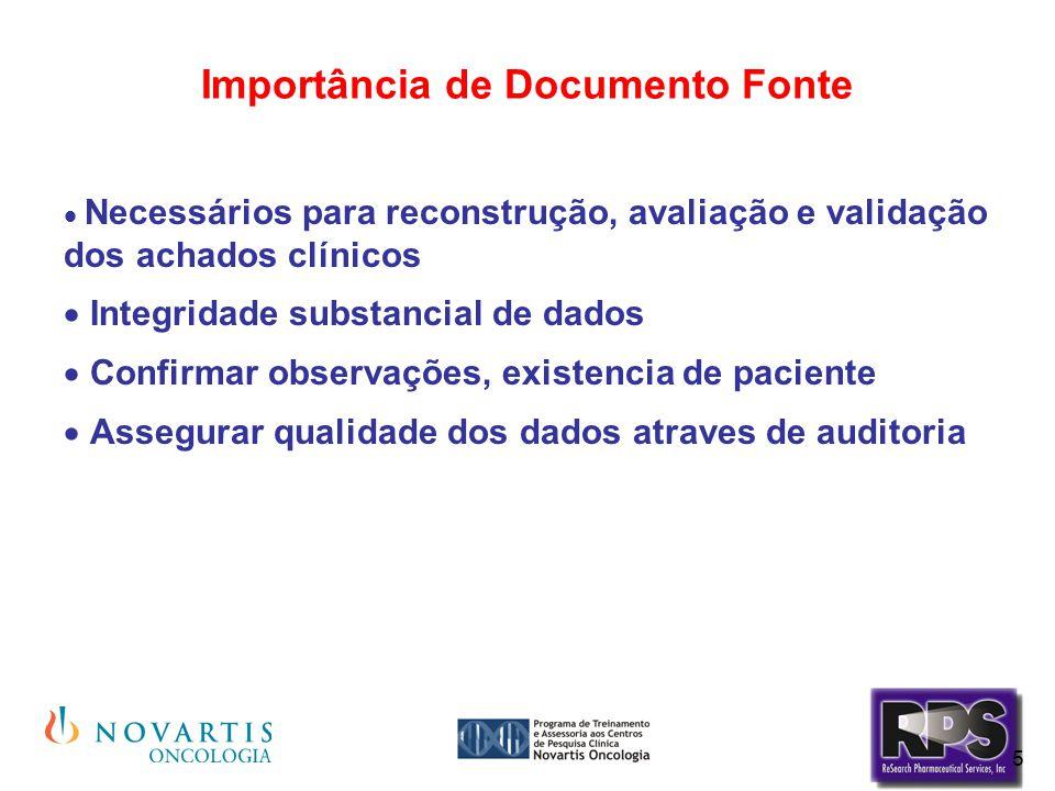 5 Importância de Documento Fonte  Necessários para reconstrução, avaliação e validação dos achados clínicos  Integridade substancial de dados  Conf