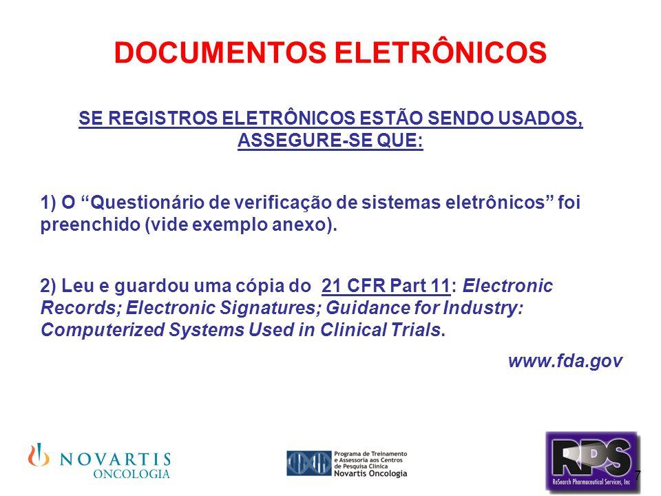 """7 DOCUMENTOS ELETRÔNICOS SE REGISTROS ELETRÔNICOS ESTÃO SENDO USADOS, ASSEGURE-SE QUE: 1) O """"Questionário de verificação de sistemas eletrônicos"""" foi"""