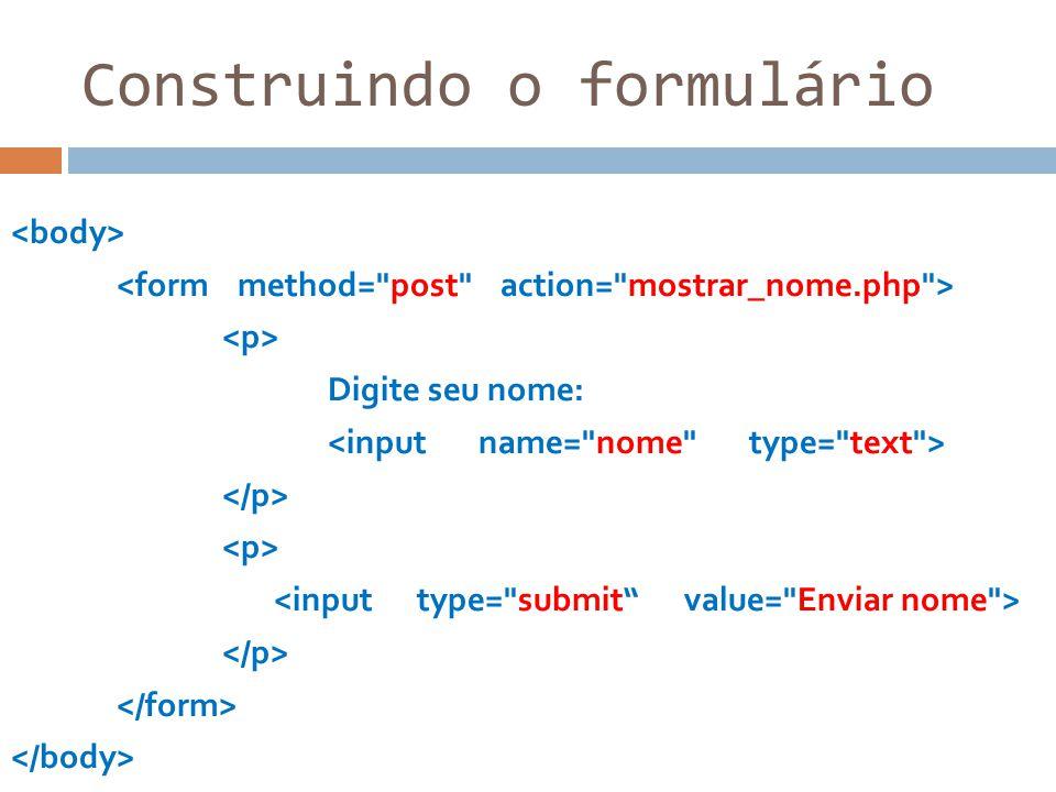 Exibindo o dado do formulário <?php $nome = $_POST[ nome ]; echo Oi $nome ; ?>
