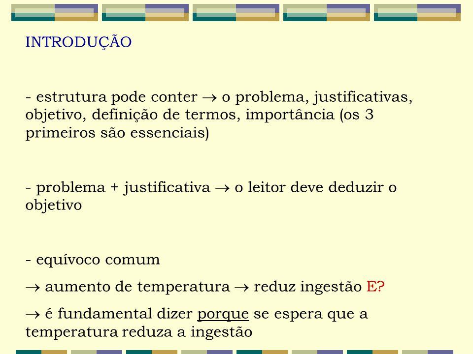 INTRODUÇÃO - estrutura pode conter  o problema, justificativas, objetivo, definição de termos, importância (os 3 primeiros são essenciais) - problema