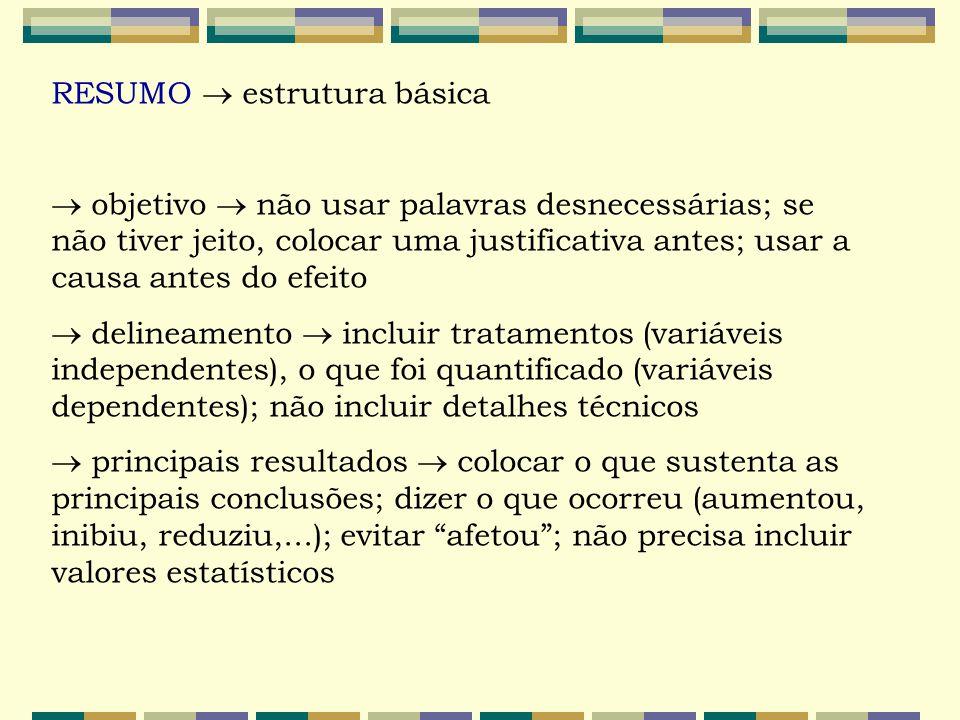 RESUMO  estrutura básica  objetivo  não usar palavras desnecessárias; se não tiver jeito, colocar uma justificativa antes; usar a causa antes do ef