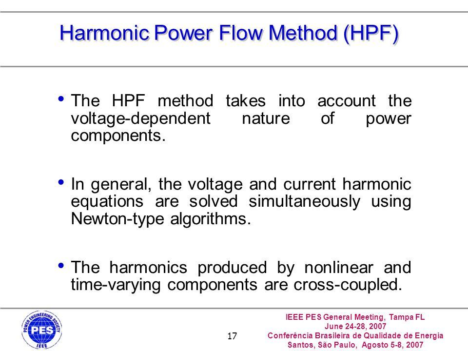 IEEE PES General Meeting, Tampa FL June 24-28, 2007 Conferência Brasileira de Qualidade de Energia Santos, São Paulo, Agosto 5-8, 2007 17 Harmonic Pow