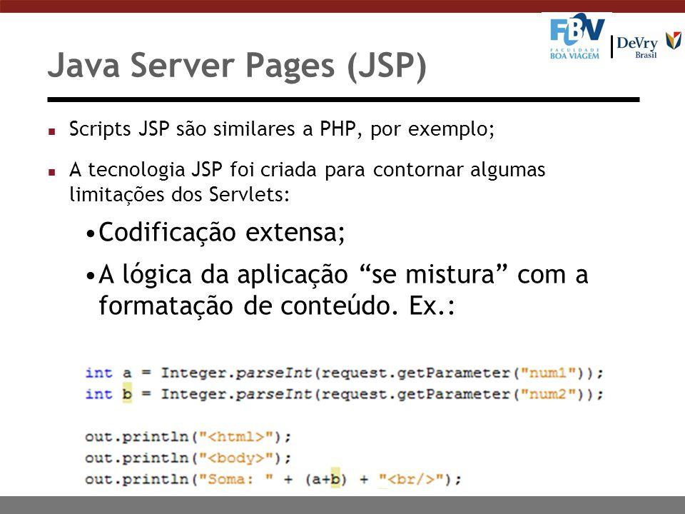 Java Server Pages (JSP) n Scripts JSP são similares a PHP, por exemplo; n A tecnologia JSP foi criada para contornar algumas limitações dos Servlets: