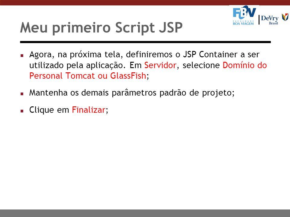 n Agora, na próxima tela, definiremos o JSP Container a ser utilizado pela aplicação. Em Servidor, selecione Domínio do Personal Tomcat ou GlassFish;