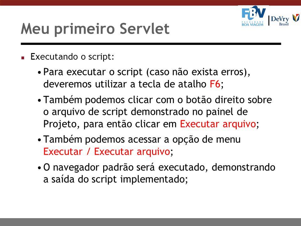 n Executando o script: Para executar o script (caso não exista erros), deveremos utilizar a tecla de atalho F6; Também podemos clicar com o botão dire