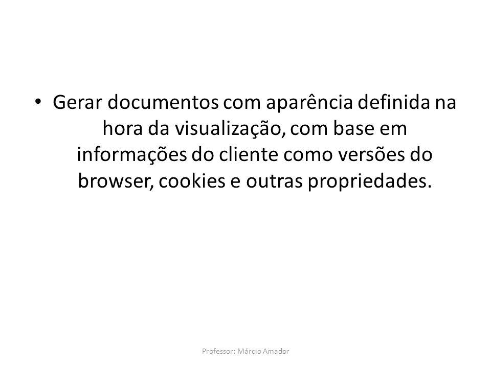 Gerar documentos com aparência definida na hora da visualização, com base em informações do cliente como versões do browser, cookies e outras propried