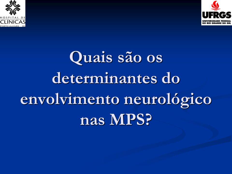 Quais são os determinantes do envolvimento neurológico nas MPS?