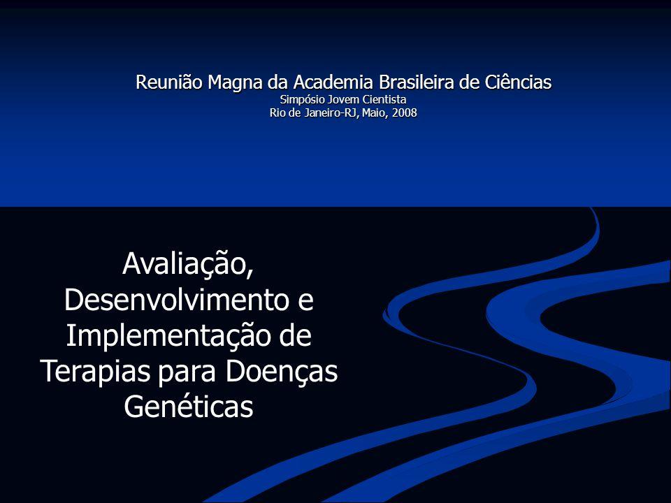 Avaliação, Desenvolvimento e Implementação de Terapias para Doenças Genéticas Reunião Magna da Academia Brasileira de Ciências Simpósio Jovem Cientist