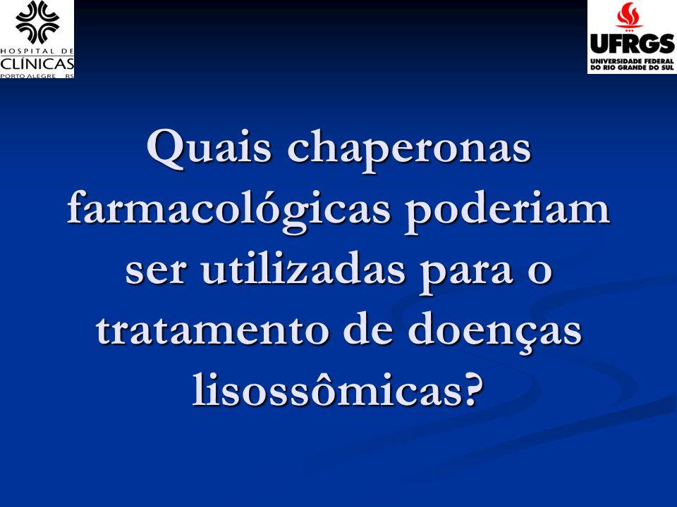 Quais chaperonas farmacológicas poderiam ser utilizadas para o tratamento de doenças lisossômicas?