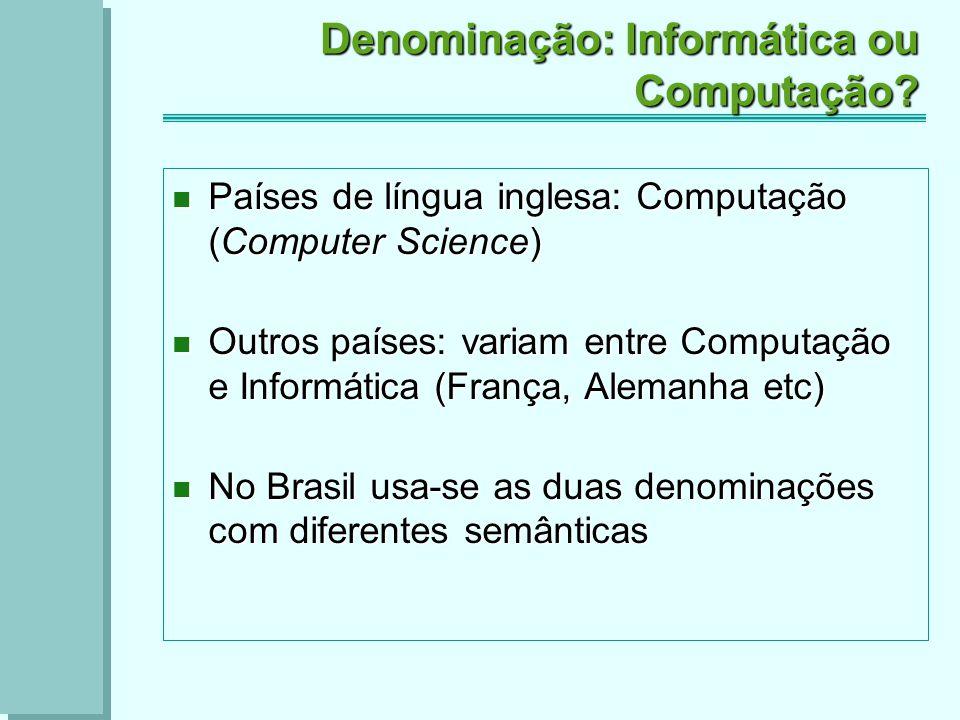 Denominação: Informática ou Computação.
