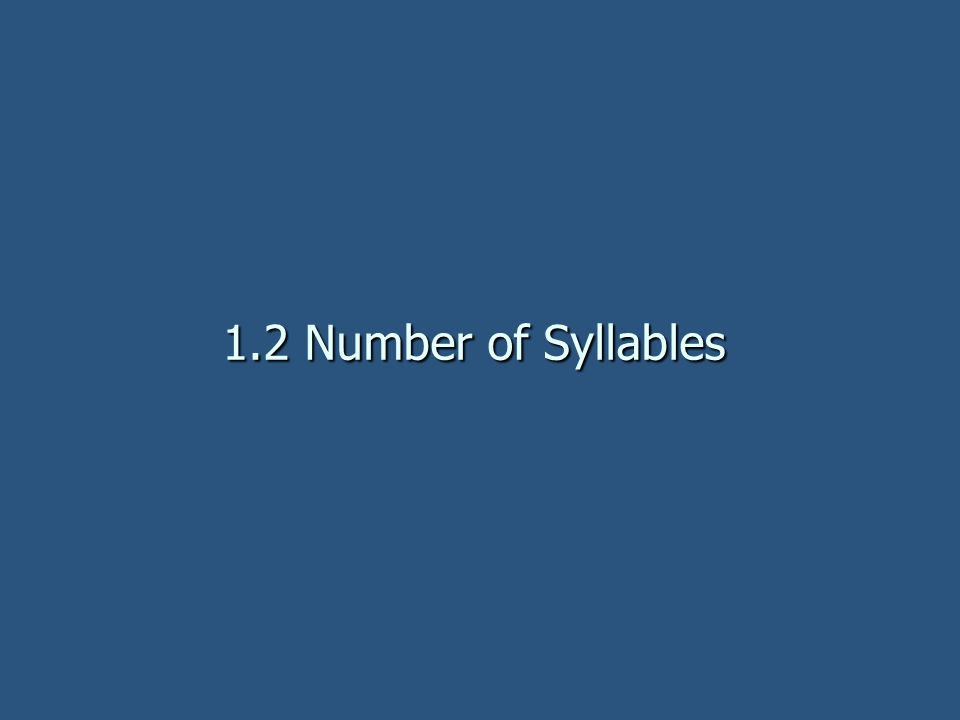 1.2 Number of Syllables