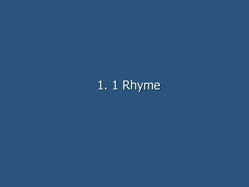 1. 1 Rhyme