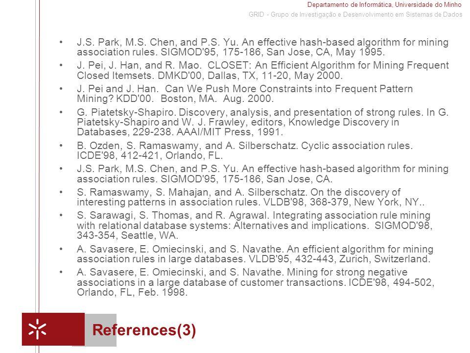 Departamento de Informática, Universidade do Minho 1 GRID - Grupo de Investigação e Desenvolvimento em Sistemas de Dados References(3) J.S.