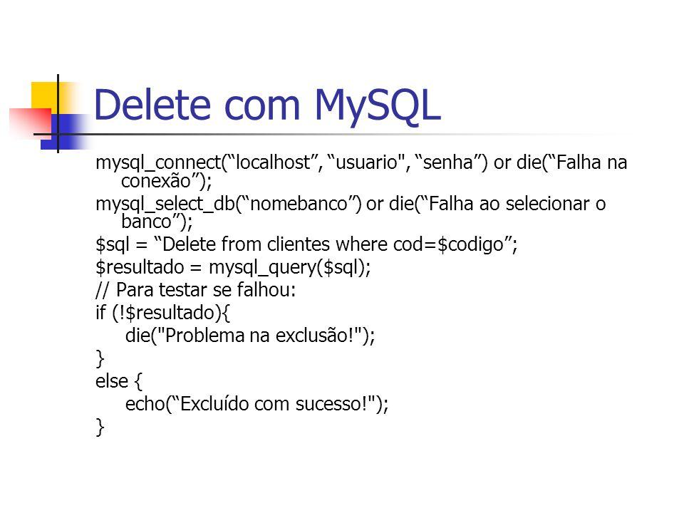 "Delete com MySQL mysql_connect(""localhost"", ""usuario"