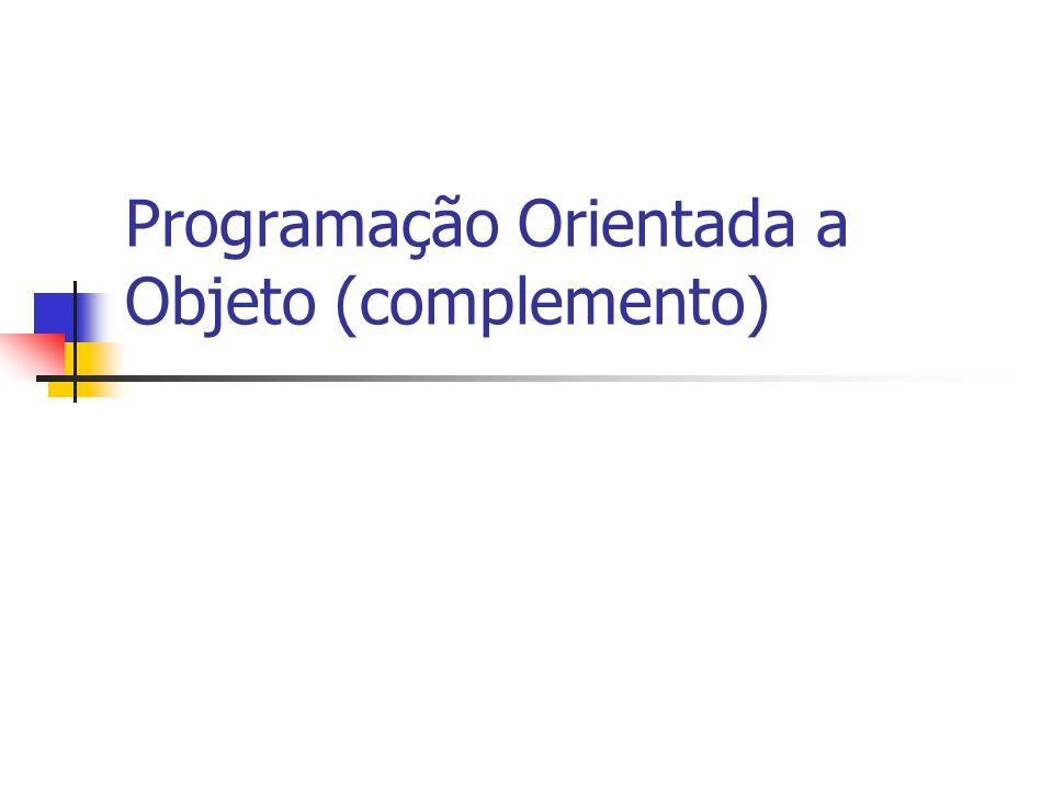 Programação Orientada a Objeto (complemento)