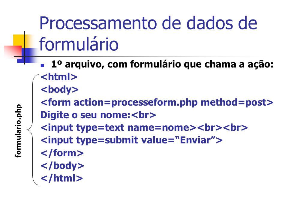 Processamento de dados de formulário 1º arquivo, com formulário que chama a ação: Digite o seu nome: formulario.php