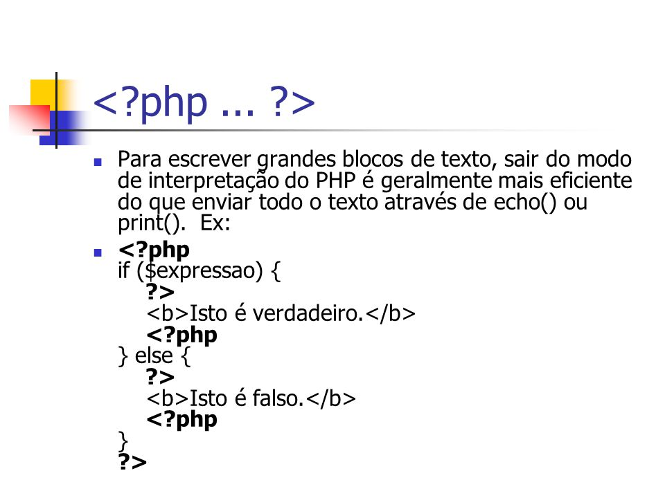 Para escrever grandes blocos de texto, sair do modo de interpretação do PHP é geralmente mais eficiente do que enviar todo o texto através de echo() o