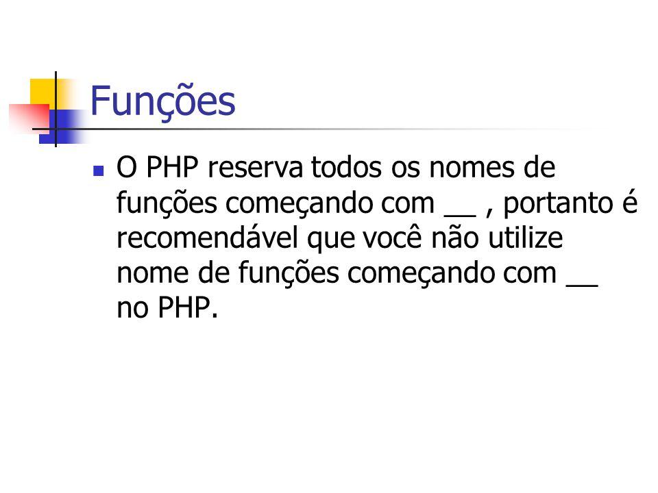 O PHP reserva todos os nomes de funções começando com __, portanto é recomendável que você não utilize nome de funções começando com __ no PHP.