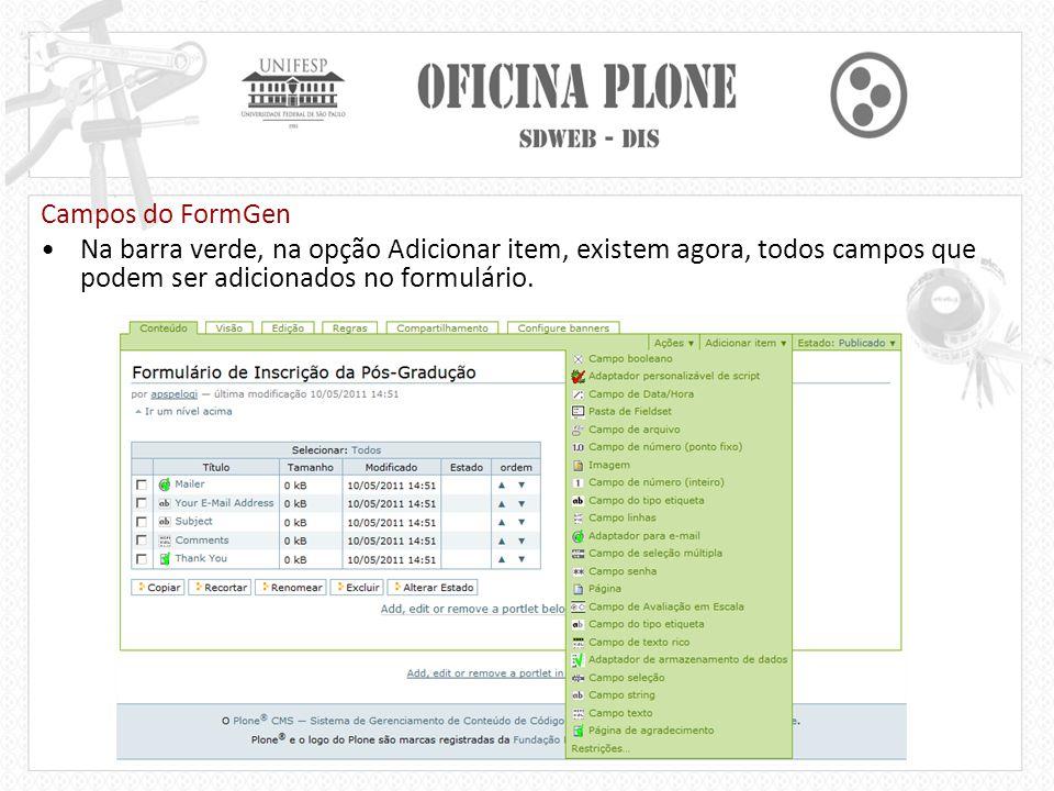 Campos do FormGen Na barra verde, na opção Adicionar item, existem agora, todos campos que podem ser adicionados no formulário.