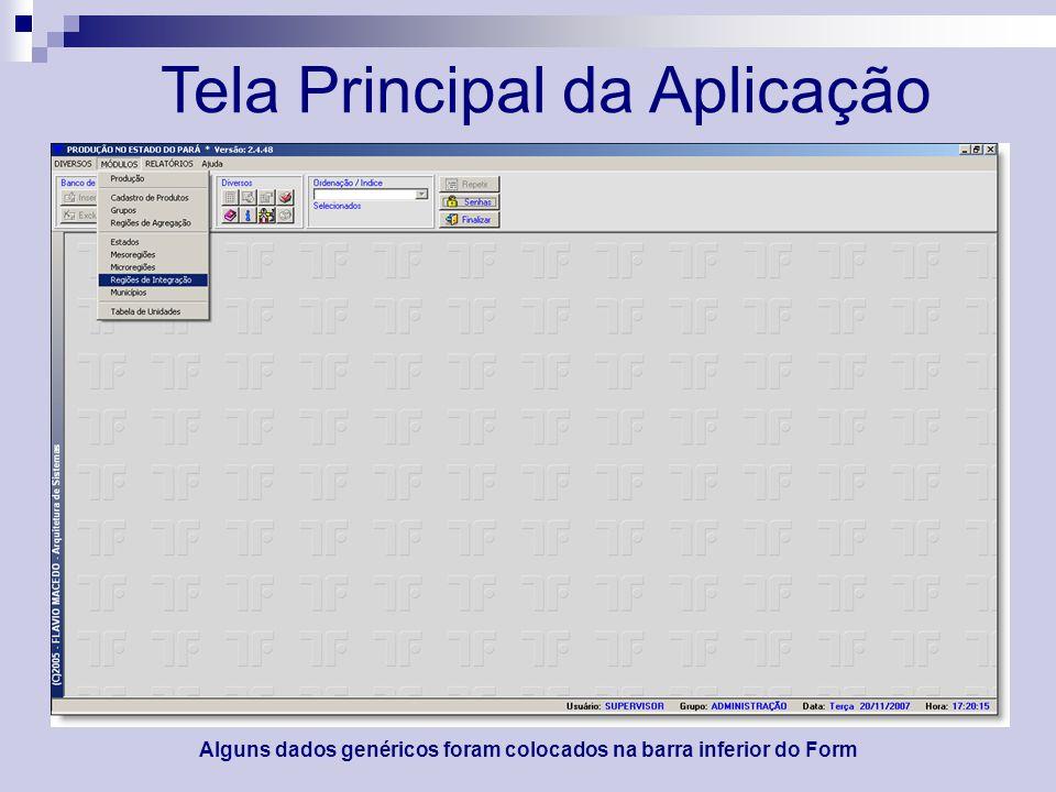 Tela Principal da Aplicação Alguns dados genéricos foram colocados na barra inferior do Form