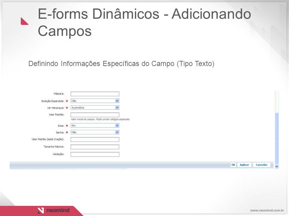 E-forms Dinâmicos - Adicionando Campos Definindo Informações Específicas do Campo (Tipo Texto)