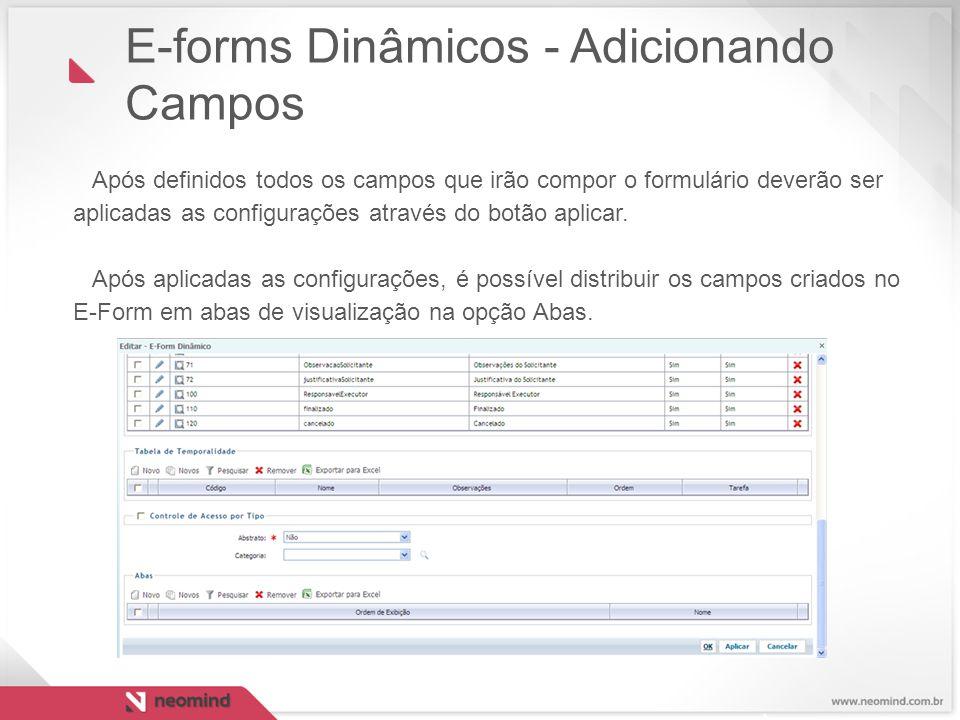 Após definidos todos os campos que irão compor o formulário deverão ser aplicadas as configurações através do botão aplicar. Após aplicadas as configu