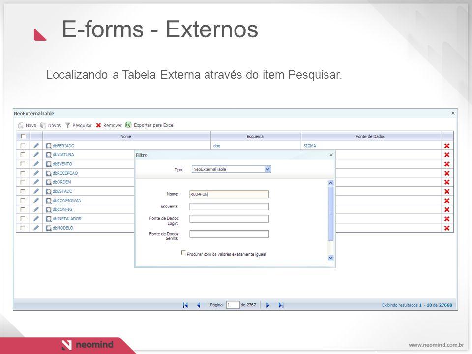 E-forms - Externos Localizando a Tabela Externa através do item Pesquisar.