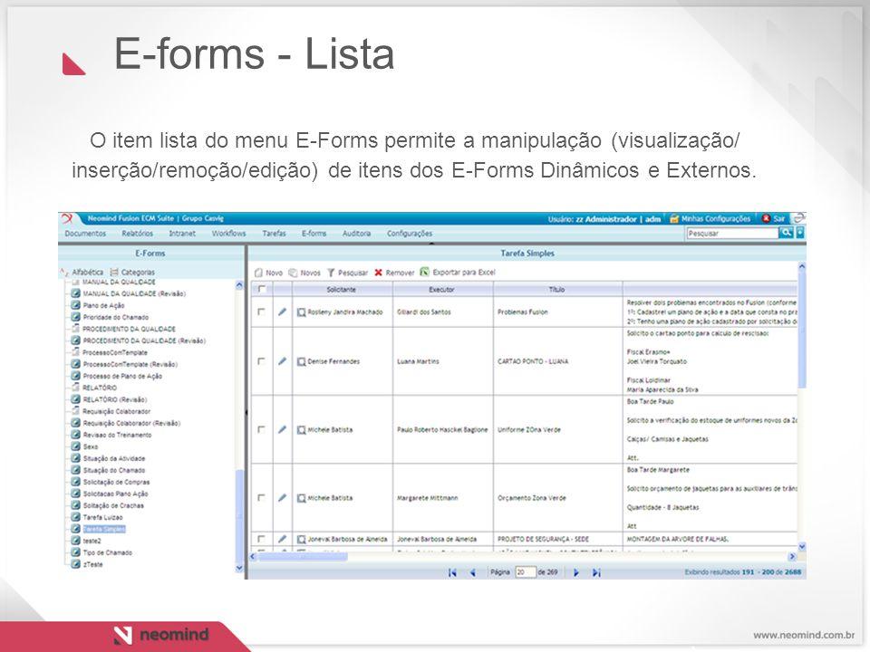 O item lista do menu E-Forms permite a manipulação (visualização/ inserção/remoção/edição) de itens dos E-Forms Dinâmicos e Externos. E-forms - Lista