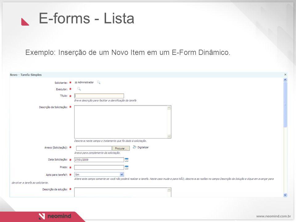 Exemplo: Inserção de um Novo Item em um E-Form Dinâmico. E-forms - Lista