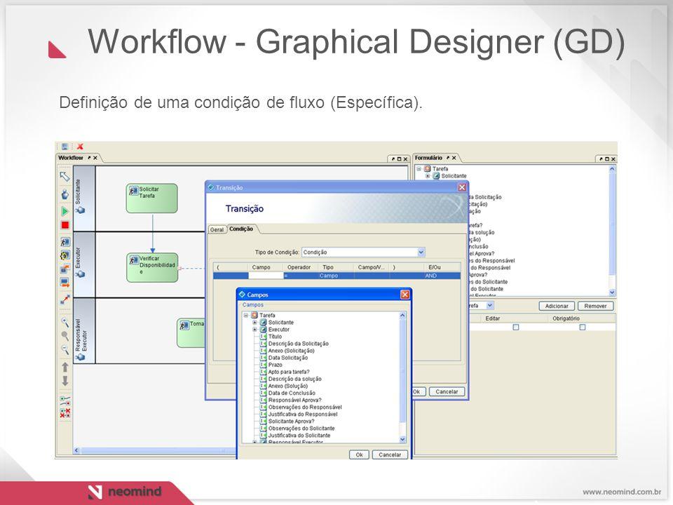 Definição de uma condição de fluxo (Específica). Workflow - Graphical Designer (GD)