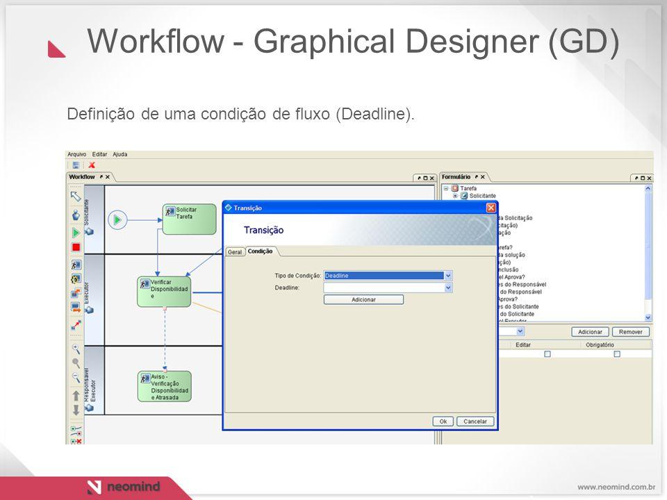 Definição de uma condição de fluxo (Deadline). Workflow - Graphical Designer (GD)