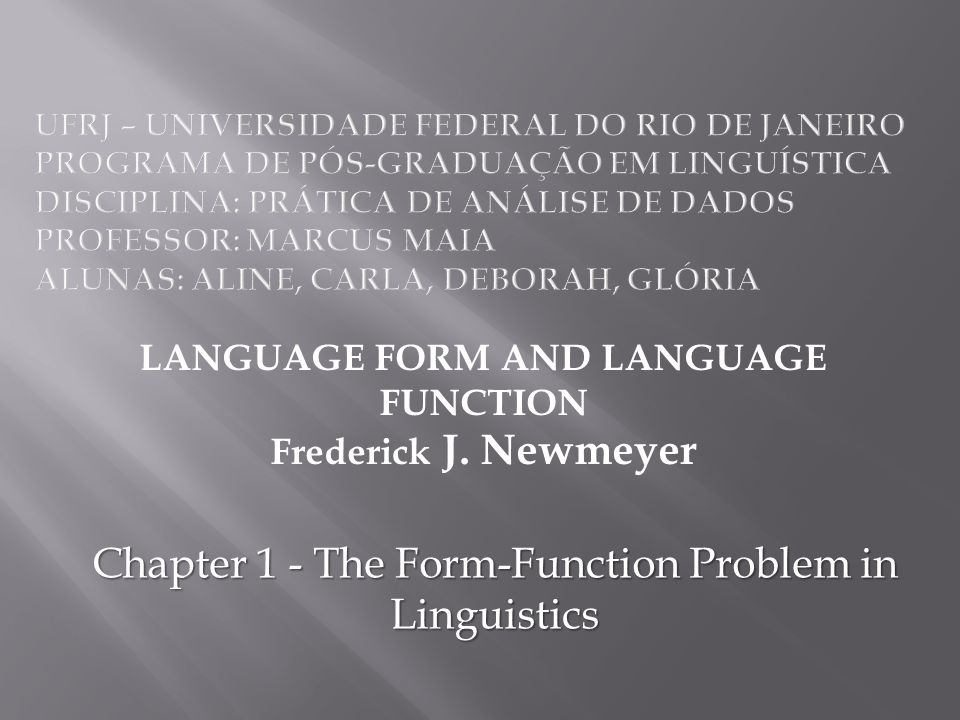 LANGUAGE FORM AND LANGUAGE FUNCTION Frederick J.