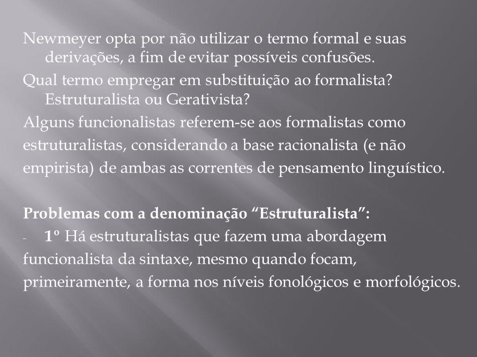 Newmeyer opta por não utilizar o termo formal e suas derivações, a fim de evitar possíveis confusões. Qual termo empregar em substituição ao formalist