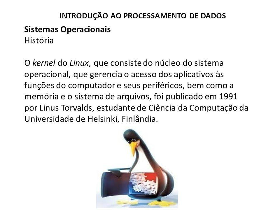 Sistemas Operacionais História O kernel do Linux, que consiste do núcleo do sistema operacional, que gerencia o acesso dos aplicativos às funções do computador e seus periféricos, bem como a memória e o sistema de arquivos, foi publicado em 1991 por Linus Torvalds, estudante de Ciência da Computação da Universidade de Helsinki, Finlândia.