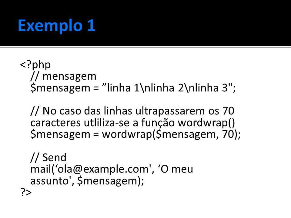 <?php // mensagem $mensagem = linha 1\nlinha 2\nlinha 3 ; // No caso das linhas ultrapassarem os 70 caracteres utliliza-se a função wordwrap() $mensagem = wordwrap($mensagem, 70); // Send mail('ola@example.com , 'O meu assunto , $mensagem); ?>