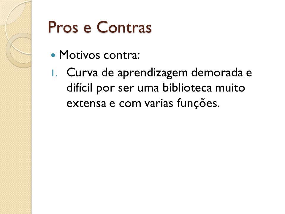 Pros e Contras Motivos contra: 1.
