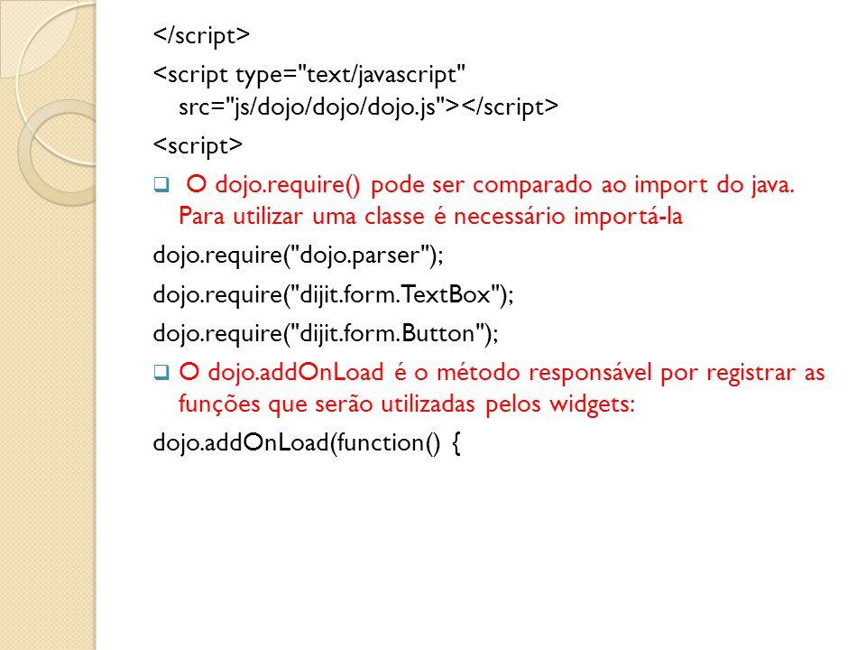  O dojo.require() pode ser comparado ao import do java.