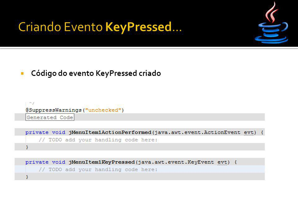  Código do evento KeyPressed criado