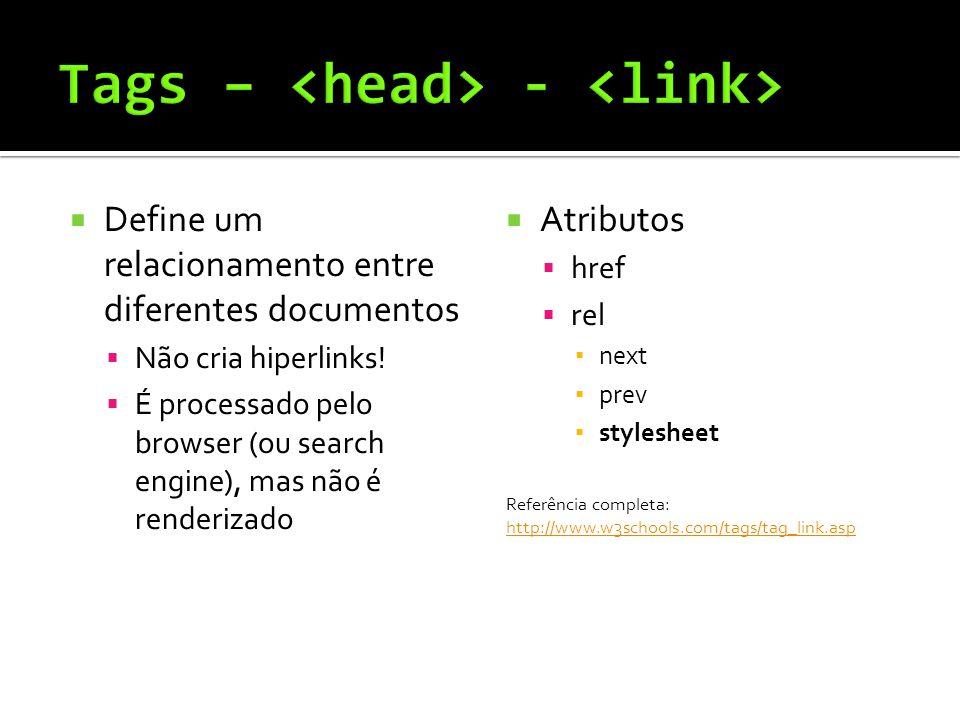  Define um relacionamento entre diferentes documentos  Não cria hiperlinks.