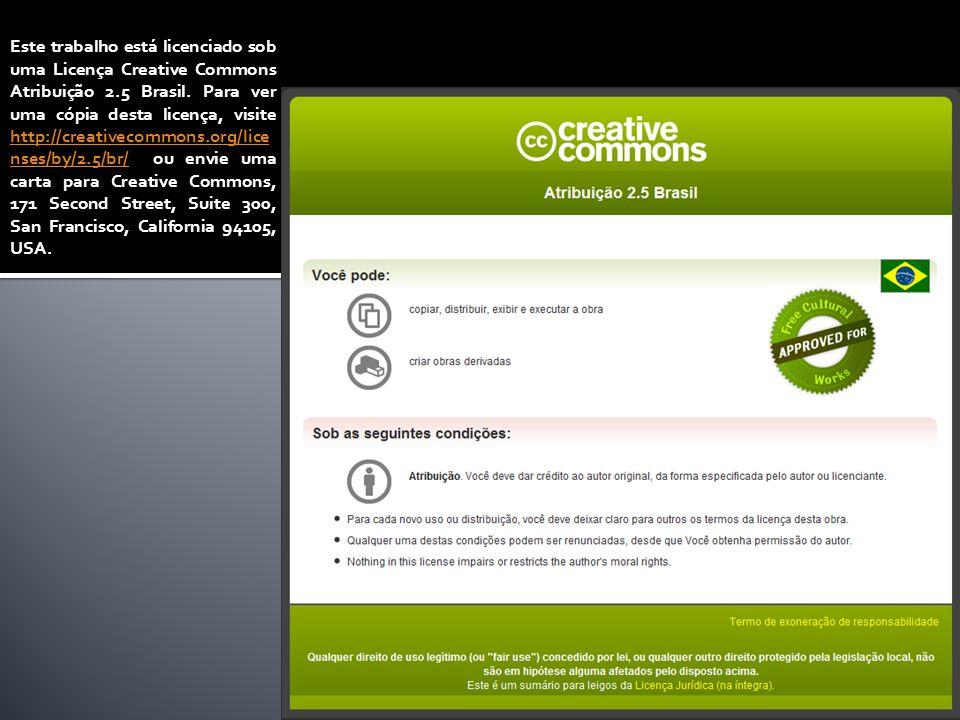 Este trabalho está licenciado sob uma Licença Creative Commons Atribuição 2.5 Brasil.