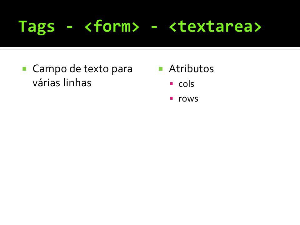  Campo de texto para várias linhas  Atributos  cols  rows